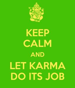 keep-calm-and-let-karma-do-its-job-1